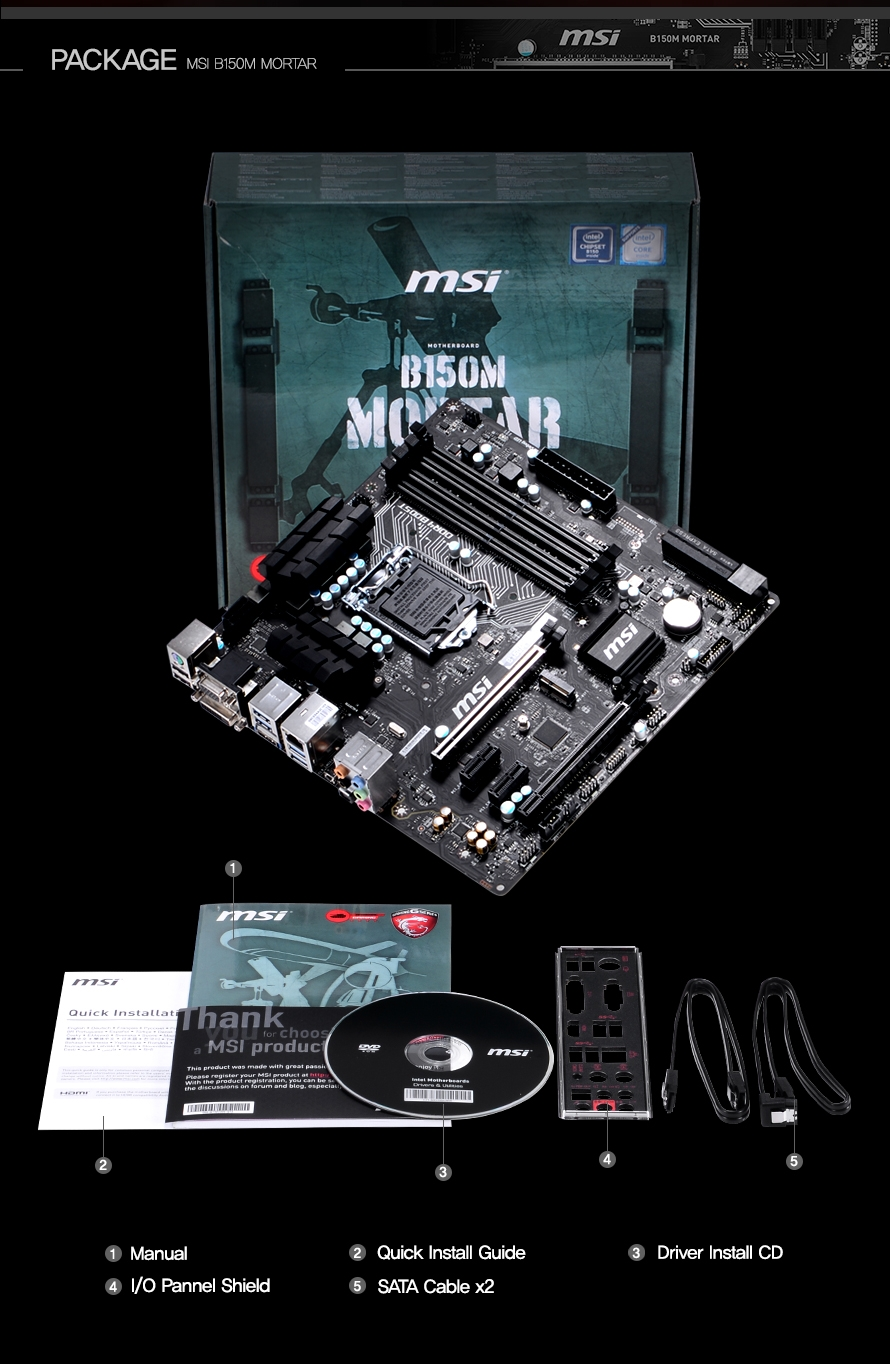 PACKAGE MSI B150M MORTAR MANUAL QUICK INSTALL GUIDE DRIVER INSTALL CD IO PANNEL SHIELD SATA CABLE X2