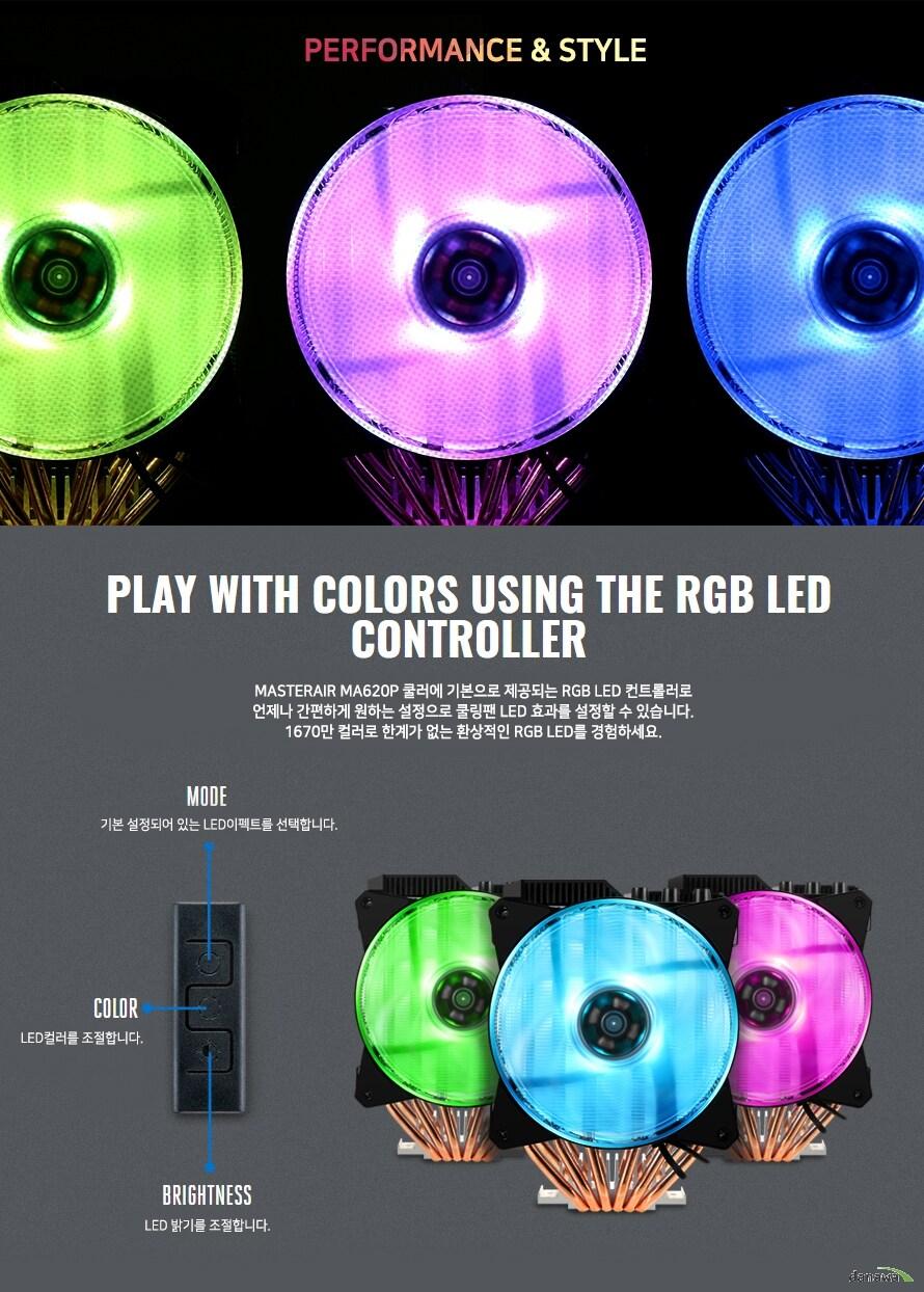 마스터에서 ma620p 쿨러에 기본으로 제공되는 rgb led 컨트롤러로    언제나 간편하게 원하는 설정으로 쿨링팬 led 효과를 설정할 수 있습니다.    1670만 컬러로 한계가 없는 환상적인 rgb led를 경험하세요.